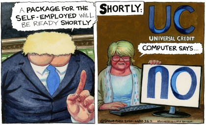 Cartoon by Steve Bell: Prime Minister 'A package for the self-employed will be ready shortly' / Benefits minister: 'Computer says NO'